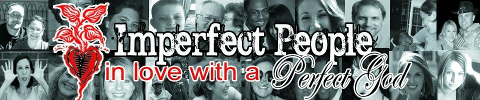 Imperfect People - Imperfect People in love with a Perfect God